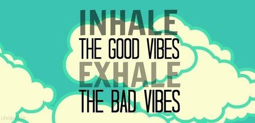 inhale good vibes