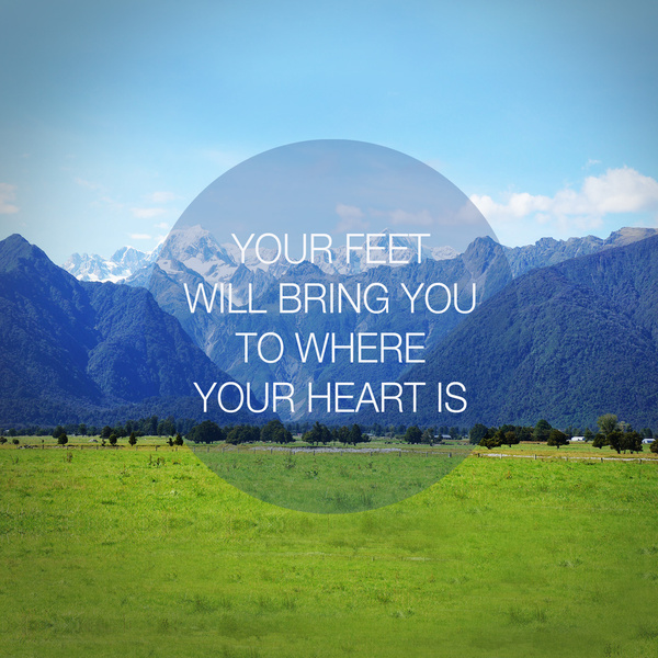 Image from Lilycious, http://society6.com/lilycious/your-feet-will-bring-you-to-where-your-heart-is_print#1=45
