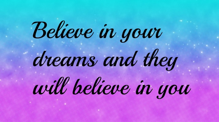 believe in your dreams 1