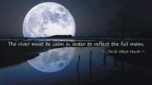 The River Must Be Calm In Order To Reflect The Full Moon Mary Best Quotes About Full Moon